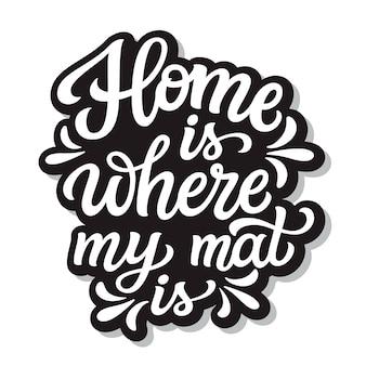 Dom jest tam, gdzie moja mata, napis