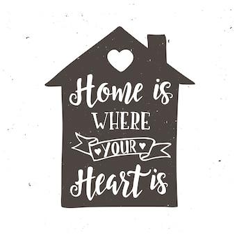 Dom jest tam gdzie twoje serce. inspirujące ręcznie rysowane plakat typografii. kaligraficzny projekt koszulki.