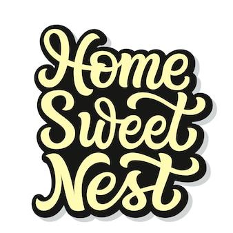 Domowe słodkie gniazdo, napis