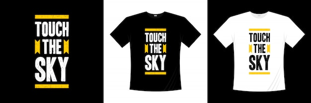 Dotknij projektu koszulki typografii niebo