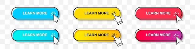 Dowiedz się więcej kolekcja przycisków ze wskaźnikiem kursora w dwóch stylach. płaska konstrukcja i gradient z cieniem. zestaw cyfrowego przycisku internetowego na przezroczystym tle