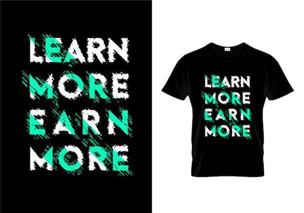 Dowiedz się więcej zarabiaj więcej typografia na projekt koszulki