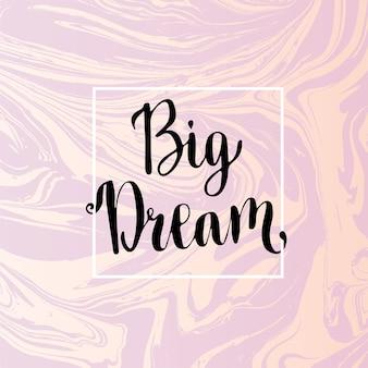 Dream big literowanie. motywacyjny inspiracyjny zwrot na wektoru marmuru tle