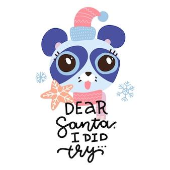 Drogi mikołaju, próbowałem - napis frazy. boże narodzenie ręcznie rysowane twarz panda w czapce świętego mikołaja.
