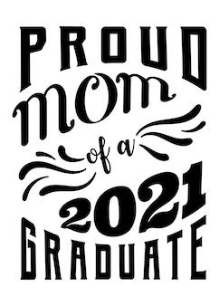 Dumna mama absolwenta 2021 roku, projekt koszulki szkolnej, prezent dla nauczyciela, prezent dla seniora, wektor koszulki nauczyciela, projekt koszulki typograficznej, napis w składzie.