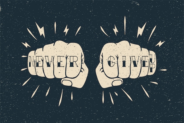 Dwie pięści z nigdy nie poddawaj się podpisowi tatuaż. szablon plakatu lub karty motywacji do walki lub treningu. ilustracja w stylu vintage