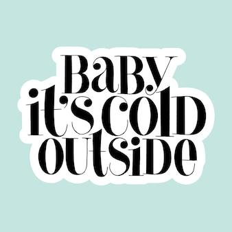 Dziecko jest zimno poza ręcznie rysowane napis cytat na czas bożego narodzenia. tekst do mediów społecznościowych, druku, koszulki, karty, plakatu, upominku promocyjnego, strony docelowej, elementów projektowania stron internetowych. ilustracja wektorowa