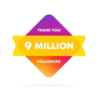 Dziękujemy za baner 9 milionów obserwujących. koncepcja mediów społecznościowych. 9 mln abonentów.