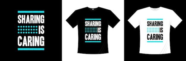Dzielenie się jest troskliwą inspiracją cytuje nowoczesny t shirt projekt koszulki o życiu