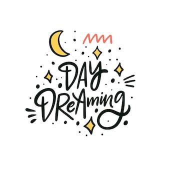 Dzień marzy ręcznie rysowane kolorowy napis frazę nowoczesna kaligrafia ilustracja wektorowa