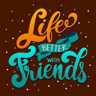 Dzień przyjaźni ręcznie rysowane napis. lepsze życie z przyjaciółmi. elementy wektorowe na zaproszenia, plakaty, kartki z życzeniami. projekt koszulki. cytaty o przyjaźni.