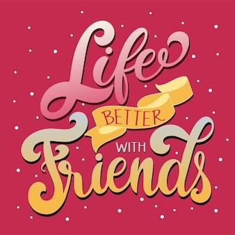 Dzień przyjaźni ręcznie rysowane napis. lepsze życie z przyjaciółmi. elementy wektorowe na zaproszenia, plakaty, kartki z życzeniami. projekt koszulki