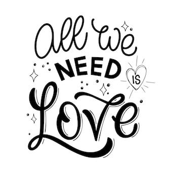 Dzień świętego walentego cytat wszystko, czego potrzebujemy, to elementy projektu wektora miłości do koszulek, toreb, plakatów kart