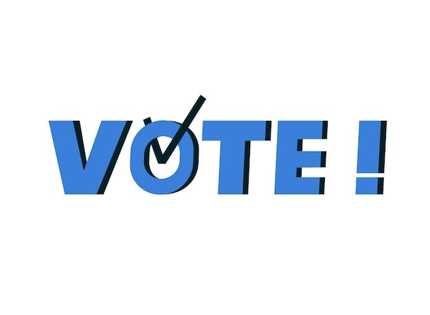 Dzień wyborów. głosuj słowo z symbolem znacznika wyboru w środku. polityczna kampania wyborcza. niebieskie logo