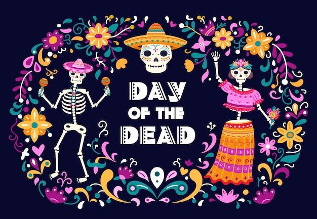 Dzień zmarłych plakat. meksykańskie czaszki z cukru, śmierć kobieta mężczyzna tańczący szkielety. kolorowe kwiaty dekoracje, meksyk latin party wektor ulotka. meksykańska impreza szkieletów, czaszka i martwa ilustracja