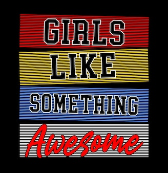 Dziewczyny lubią coś niesamowitego w typografii na koszulkę z nadrukiem