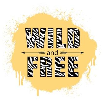 Dziki i wolny. inspirujące hasło z kolorowym wzorem lamparta na białym tle.