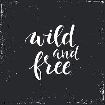 Dziki i wolny. koncepcyjne zwrot odręczny.