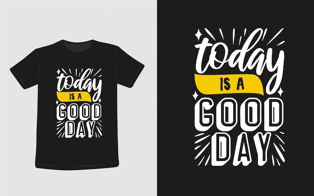 Dzisiaj jest dobry dzień inspirujące cytaty typografia t shirt