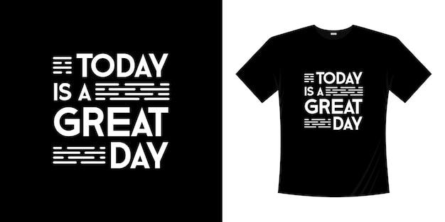 Dzisiaj jest wielki dzień motywacyjny napis typografii projekt koszulki. styl napisany ręcznie napis.