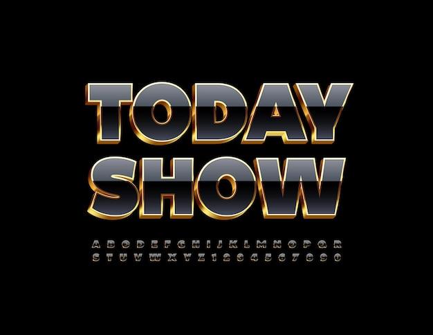 Dzisiaj pokaż z błyszczącą czcionką 3d czarno-złotymi literami i cyframi alfabetu