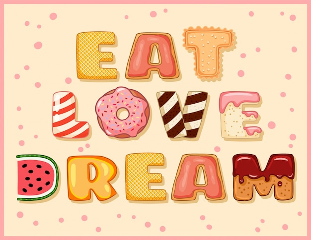 Eat love dream słodkie zabawne pocztówki ze smacznym napisem.