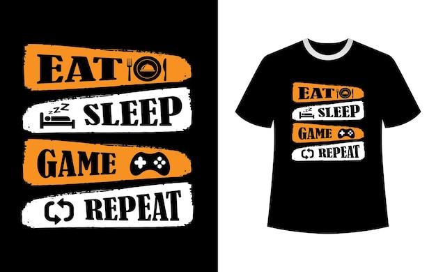 Eat sleep game powtórz projekt koszulki