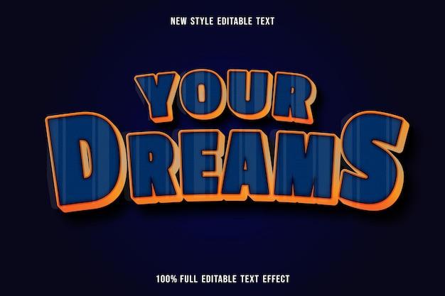 Edytowalny efekt tekstowy twoje marzenia kolor niebieski i pomarańczowy