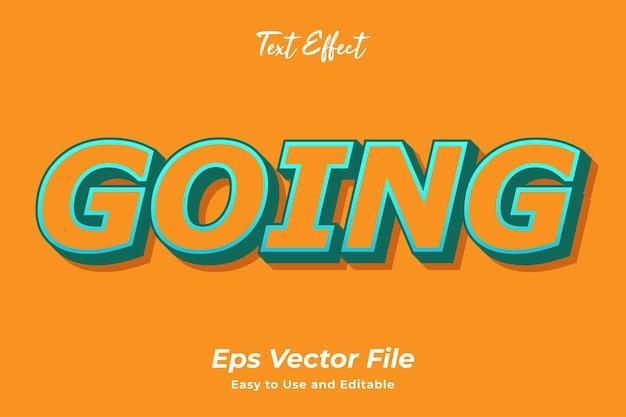 Efekt tekstowy going edytowalny i łatwy w użyciu wektor premium