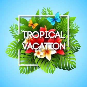 Egzotyczne wakacje. ilustracja z tropikalnymi roślinami i kwiatami