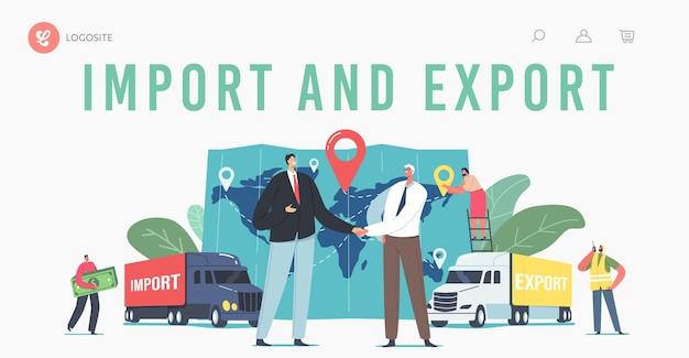 Eksport i import ładunków, szablon strony docelowej logistyki. biznesowe postacie ściskające dłonie w pobliżu ciężarówek i ogromna mapa z punktem docelowym, pracownikami i klientami. ilustracja wektorowa kreskówka ludzie
