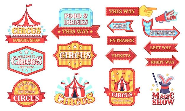 Etykiety cyrkowe. karnawał i cyrk pokaż zaproszenia odznaki, szyld festiwalu rozrywki z tekstem, wydarzenia vintage tag kreskówka wektor zestaw. jedzenie i napoje, bilety, strzałki wejściowe. magiczny znak pokazu