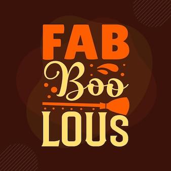 Fab boo lous typografia premium vector design szablon cytat