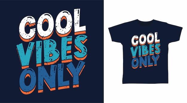 Fajne wibracje tylko typografia projektuje koncepcję koszulki
