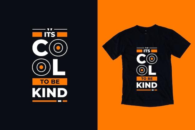 Fajnie jest być miłym, nowoczesnym projektem koszulki z cytatami
