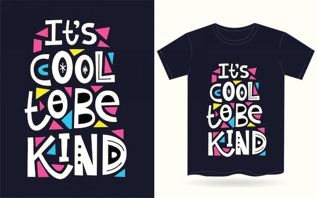 Fajnie jest być miłym typografią dla koszulki