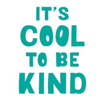 Fajnie jest być miłym wektorem napis fraza motywacyjna pozytywne emocje slogan fraza