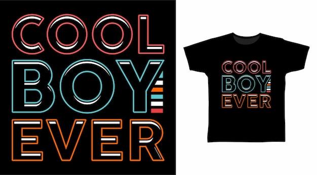 Fajny chłopak kiedykolwiek projekt koszulki typografii