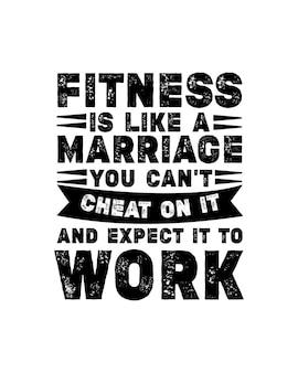 Fitness jest jak małżeństwo, którego nie można oszukać i oczekiwać, że zadziała. ręcznie rysowane cytat typografii gotowy do druku