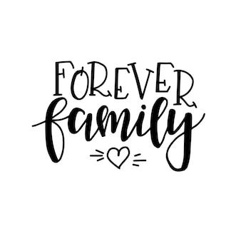 Forever family ręcznie rysowane plakat typografii. koncepcyjne zwrot odręczny domu i rodziny, ręcznie napisane kaligraficzne projekt. literowanie.