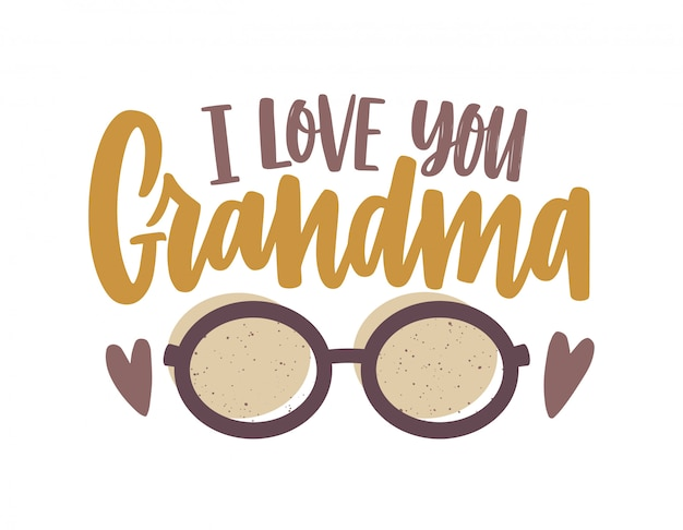 Fraza i love you grandma napisana pismem kaligraficznym i ozdobiona okularami. świąteczna kompozycja tekstu na białym tle. dekoracyjne kolorowe ilustracje w stylu płaski.