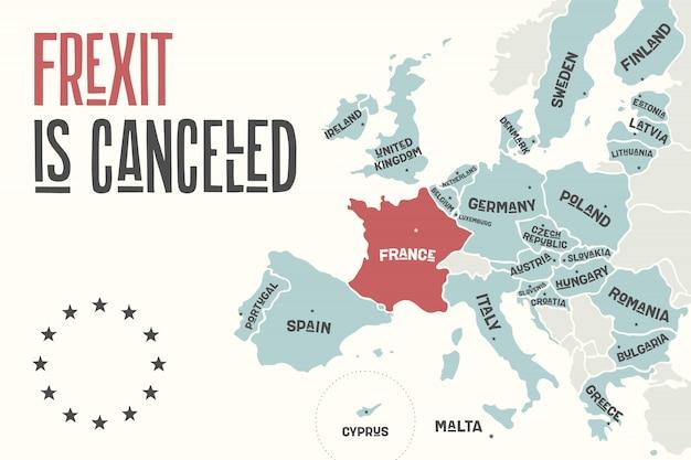Frexit jest anulowany. plakatowa mapa unii europejskiej