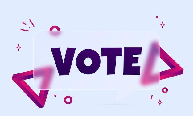 Głosować. baner dymek z tekstem głosowania. styl szkłomorfizmu. dla biznesu, marketingu i reklamy. wektor na na białym tle. eps 10.
