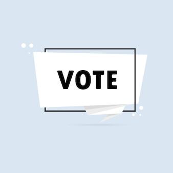 Głosować. baner mowy w stylu origami. szablon projektu naklejki z tekstem głosowania. wektor eps 10. na białym tle.