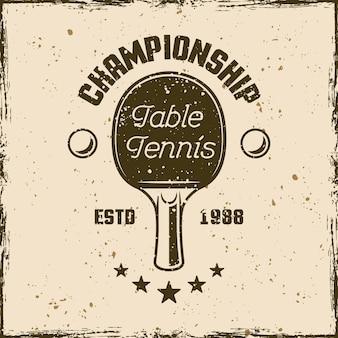 Godło rocznika mistrzostw tenisa stołowego, etykieta, odznaka lub logo. ilustracja wektorowa na tle z wymiennymi teksturami grunge