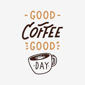 Good coffee good day hand lettering quote