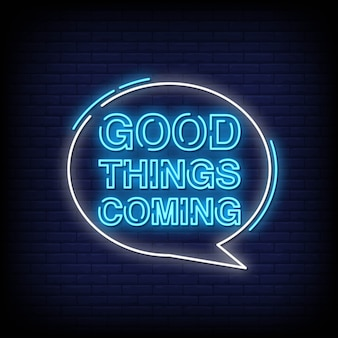Good things coming neon signboard on brick wall