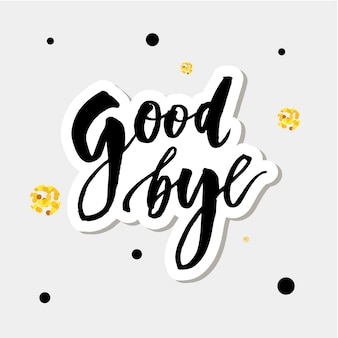 Goodbye lettering calligraphy phrase bye gold