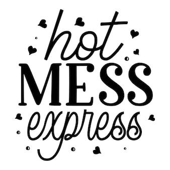 Gorący bałagan ekspresowy typografia premium vector design szablon cytat