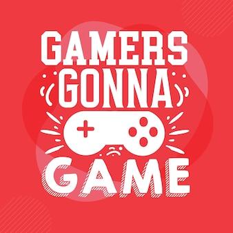 Gracze będą grać typografia premium vector design szablon cytat